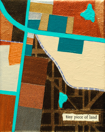©2013 Mary C. Nasser, Tiny Piece of Land, mixed-media/acrylic on canvas, 4 x 5 inches