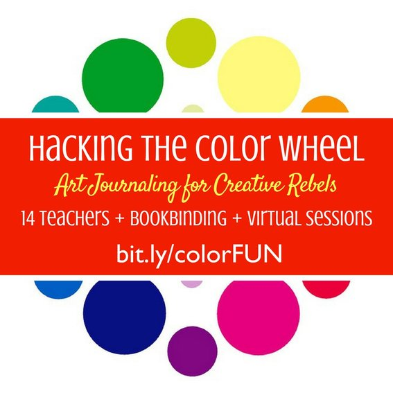 Hacking The Color Wheel: Art Journaling for Creative Rebels